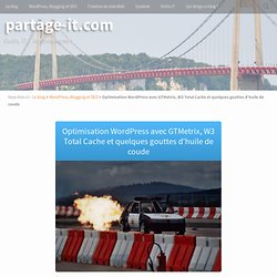 Optimisation WordPress avec GTMetrix et W3 Total Cache
