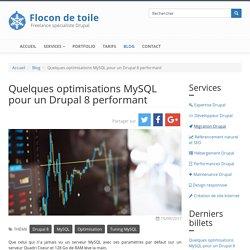 Quelques optimisations MySQL pour un Drupal 8 performant
