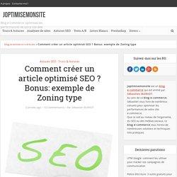 Comment créer un article optimisé SEO ? Bonus: exemple de Zoning type -
