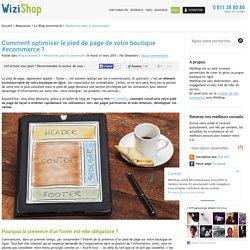 Comment optimiser le pied de page de votre boutique #ecommerce ? - WiziShop Blog Ecommerce