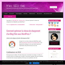 Comment optimiser la vitesse de chargement d'un Blog/Site sous Wordpress ?Miss SEO Girl