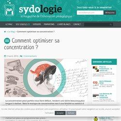 Comment optimiser sa concentration ? - Sydologie