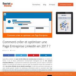Comment créer et optimiser une Page Entreprise LinkedIn en 2017 ? - Social Me...