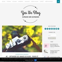 #2 - Optimiser ses images de blog : Poids et Format