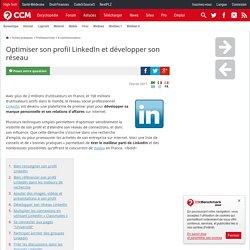 Optimiser son profil LinkedIn et développer son réseau