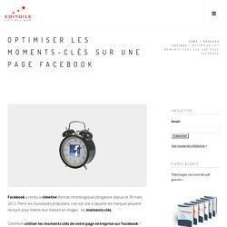 Optimiser les moments-clés sur une page Facebook
