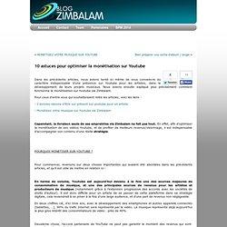 10 astuces pour optimiser la monétisation sur Youtube « Blog Zimbalam France