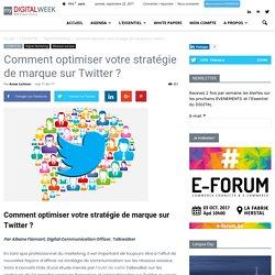 Comment optimiser votre stratégie de marque sur Twitter ? - MyDigitalWeek