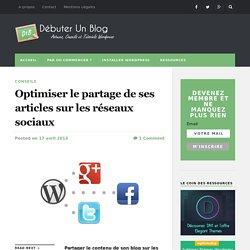 Optimiser le partage de ses articles sur les réseaux sociaux