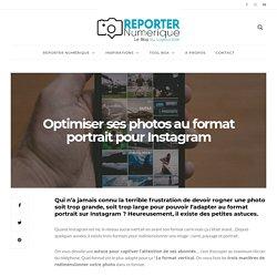 Optimiser ses photos au format portrait pour Instagram