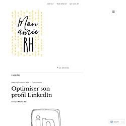 Optimiser son profil LinkedIn – Mon amie RH