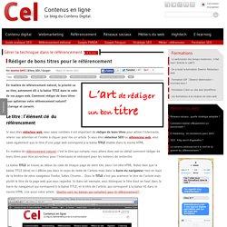 Optimiser la balise TITLE : Rédiger de bons titres pour le référencement
