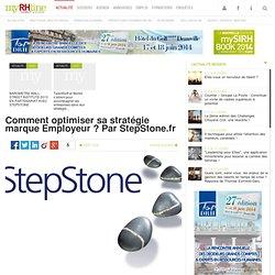 Comment optimiser sa stratégie marque Employeur ? Par StepStone.fr