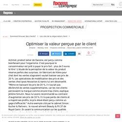 Optimiser la valeur perçue par le client