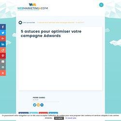 5 astuces pour optimiser votre campagne Adwords
