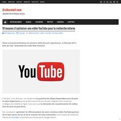10 moyens d'optimiser une vidéo YouTube pour la recherche interne