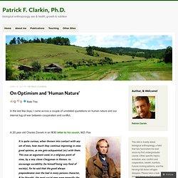 On Optimism and 'Human Nature' « Patrick F. Clarkin, Ph.D.