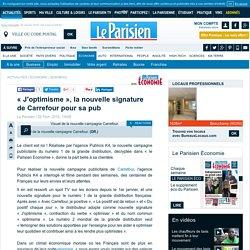 «J'optimisme», la nouvelle signature de Carrefour pour sa pub