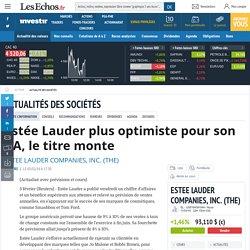 Estée Lauder plus optimiste pour son CA, le titre monte, Actualité des sociétés