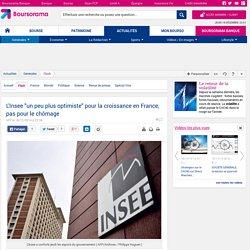 """L'Insee """"un peu plus optimiste"""" pour la croissance en France, pas pour le chômage"""