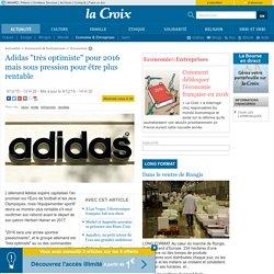 """Adidas """"très optimiste"""" pour 2016 mais sous pression pour être plus rentable"""