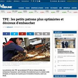 TPE: les petits patrons plus optimistes et désireux d'embaucher