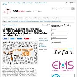 Le Digital, ennemi de l'emploi? Techno-optimistes contre techno-pessimistes, le débat DOCaufutur par Maud Laurent