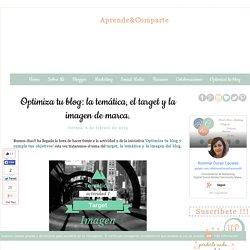 Optimiza tu blog: la temática, el target y la imagen de marca.