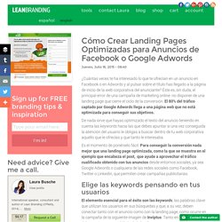 Cómo Crear Landing Pages Optimizadas para Anuncios de Facebook o Google Adwords