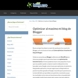 Optimizar al maximo mi blog de Blogger