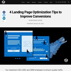 4 Landing Page Optimization Tips to Improve Conversions