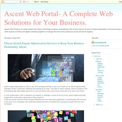 Ascent Web Portal- A Complete Web Solutions for Your Business.: Choose Search Engine Optimization Services to Keep Your Business Dominantly Ahead