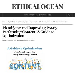 Identifying and Improving Poorly Performing Content: A Guide to Optimization - Ethicalocean
