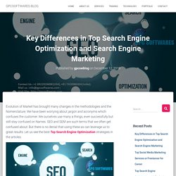 Key Differences in Top Search Engine Optimization and Search Engine Marketing » GPCSOFTWARES-BLOG