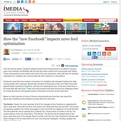 """How the """"new Facebook"""" impacts news feed optimization"""