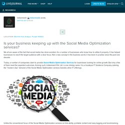 Is your business keeping up with the Social Media Optimization services?: indianmesh