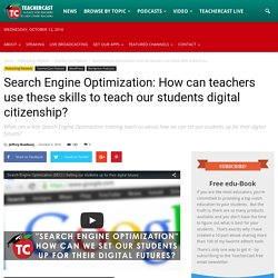 Search Engine Optimization: How can teachers use these skills to teach our students digital citizenship? · TeacherCast Educational Broadcasting NetworkbyJeffrey Bradbury