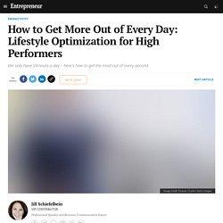 How to Get More Out of Every Day: Lifestyle Optimization for High Performers
