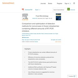 Food Microbiology Volume 60, December 2016, Comparison and optimization of detection methods for noroviruses in frozen strawberries containing different amounts of RT-PCR inhibitors