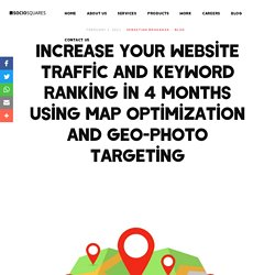 Increase Your Website Traffic and Keyword Ranking in 4 Months Using Map Optimization and Geo-photo Targeting