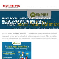 Social Media Optimization is beneficial for the business undertaking
