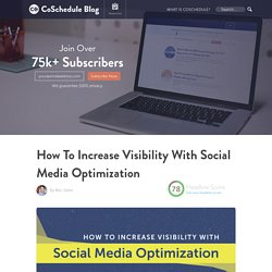 Social Media Optimization: Increase Traffic & Visibility