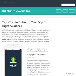 Tops Tips to Optimize Your App for Right Audience – Get Magento Mobile App