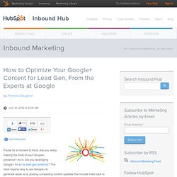 How to Optimize Your Google+ Content for Lead Gen, From the Experts at Google