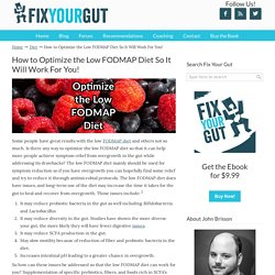 How to Optimize the Low FODMAP Diet So It Will Work For You!
