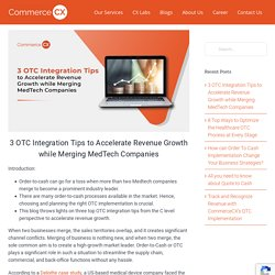 3 OTC Integration Tips to Accelerate Revenue Growth while Merging MedTech Companies