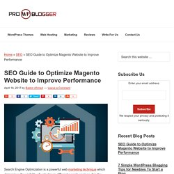 SEO Guide to Optimize Magento Website to Improve Performance 2017