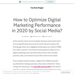 How to Optimize Digital Marketing Performance in 2020 by Social Media? – Top Daily Blogger