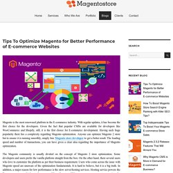 Tips To Optimize Magento for Better Performance of E-commerce Websites – Magento Store Blog