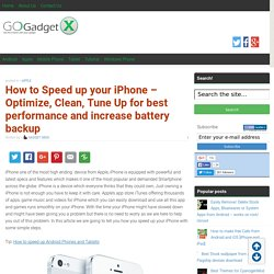 How to Speed up your iPhone - Optimize, Clean, Tune Up for best performance and increase battery backup - GoGadgetX